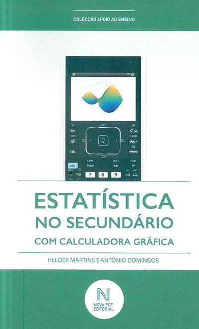 Estatística no secundário com calculadora gráfica (Helder Martins, António Domingos)
