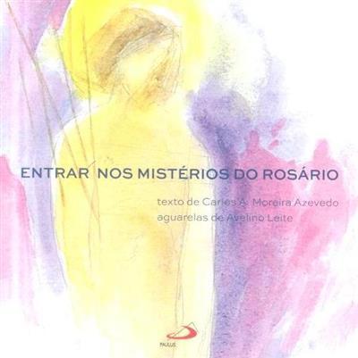 Entrar nos mistérios do Rosário (Carlos A. Moreira Azevedo)