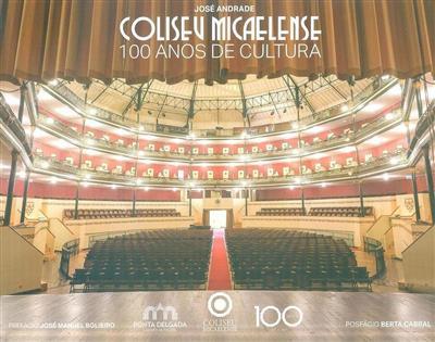 Coliseu Micaelense 1917-2017 (José Andrade)