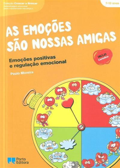 As emoções são nossas amigas (Paulo Moreira)