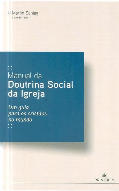 Manual da doutrina social da igreja (coord. Martin Schlag)