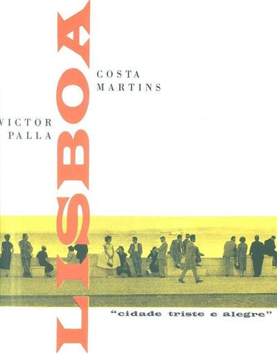 "Lisboa, ""cidade triste e alegre"" (Victor Palla e Costa Martins)"