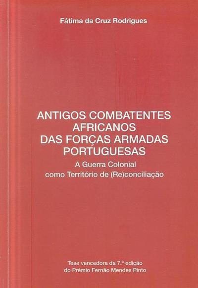 Antigos combatentes africanos das forças armadas portuguesas (Fátima da Cruz Rodrigues)