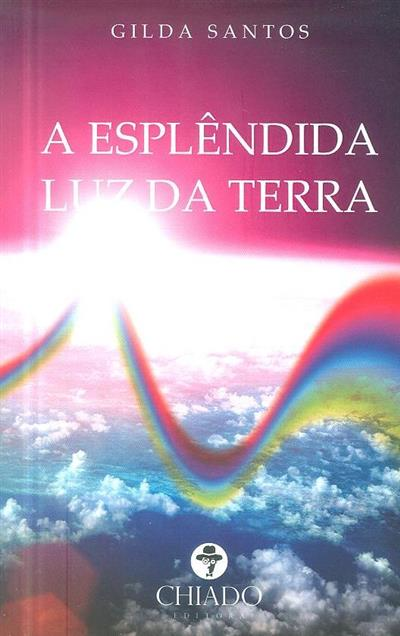 A esplêndida luz da terra (Gilda Santos)