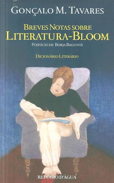 Breves notas sobre literatura-bloom (Gonçalo M. Tavares)