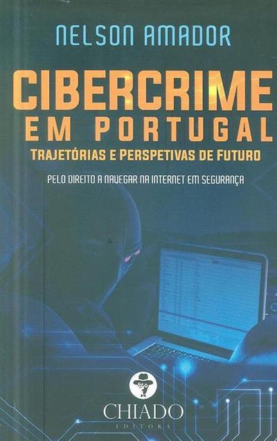 Cibercrime em Portugal (Nelson Amador )