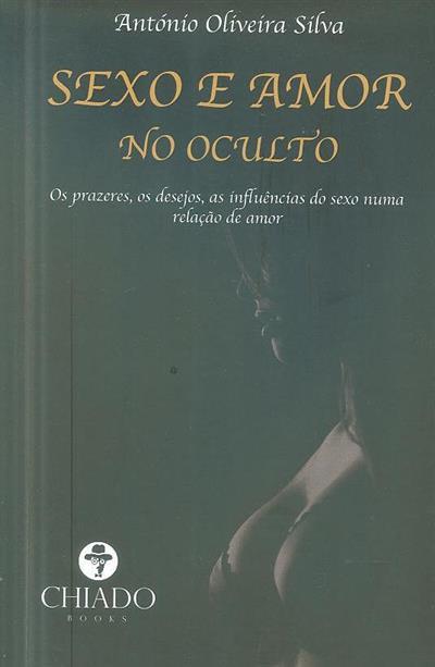 Sexo e amor no oculto (António Oliveira Silva)