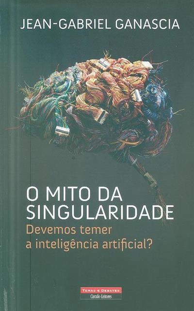 O mito da singularidade (Jean-Gabriel Ganascia)