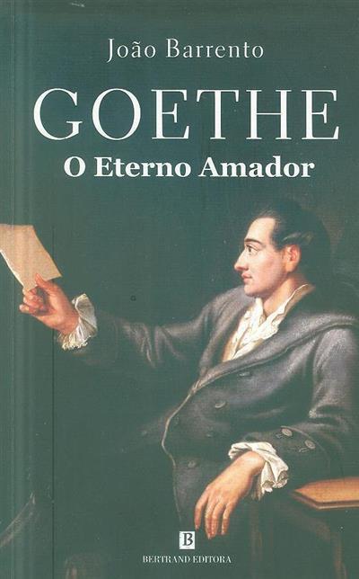 Goethe, o eterno amador (João Barrento)