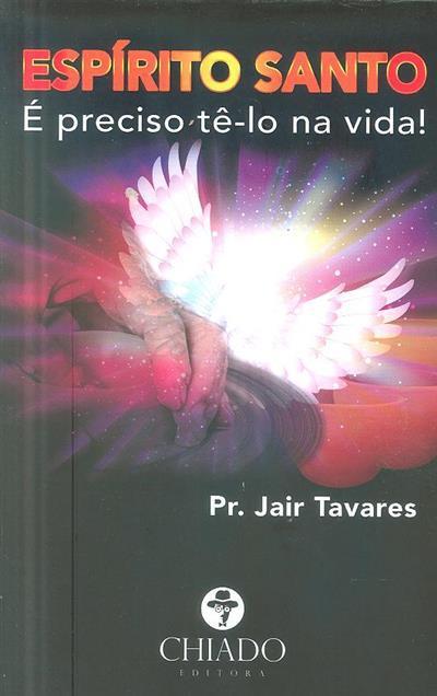Espírito Santo é preciso tê-lo na vida (Jair Tavares)