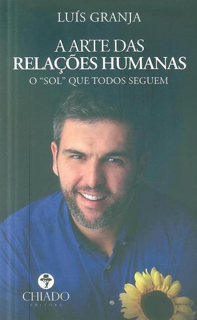 A arte das relações humanas (Luís Granja)