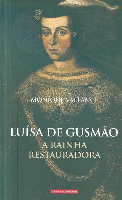 Luísa de Gusmão, a rainha restauradora (Monique Vallance)