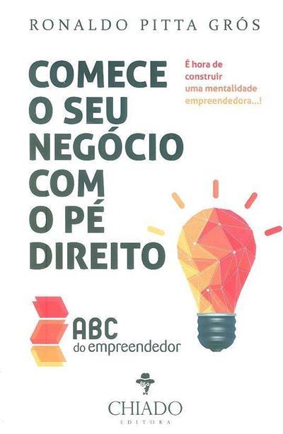 Comece o seu negócio com o pé direito (Ronaldo M. Pitta Grós)