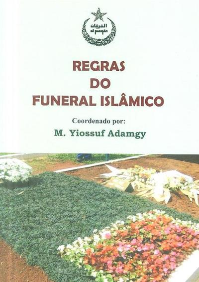 Regras do funeral islâmico (coord. M. Yiossuf Mohamed Adamgy)