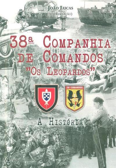 """38ª Companhia de Comandos-Guiné """"Os Leopardos"""", a história (coord. João Paulo Lucas)"""