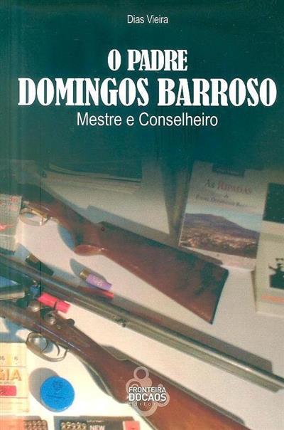 O padre Domingos Barroso, mestre e conselheiro (Dias Vieira)
