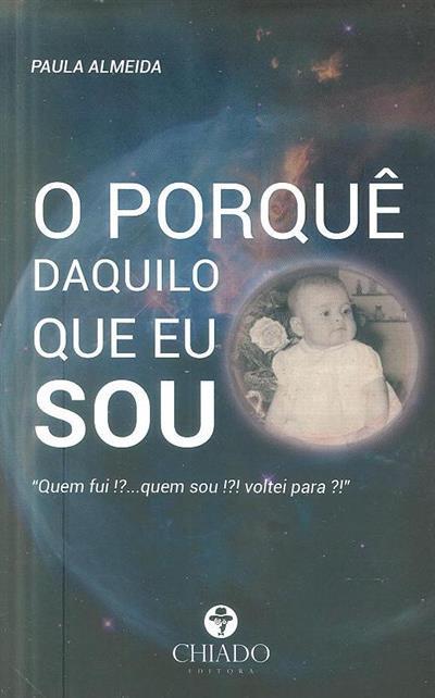 O porquê daquilo que eu sou (Paula Almeida)