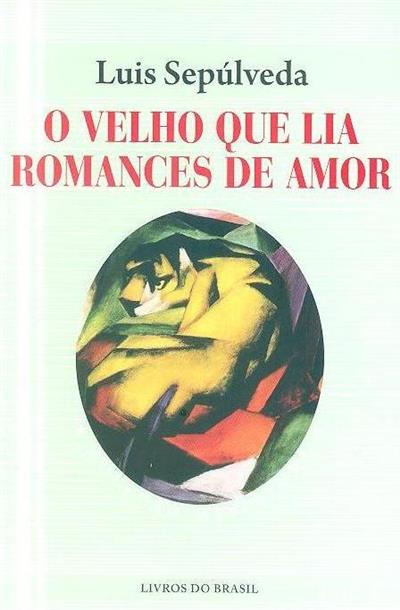 O velho que lia romances de amor (Luis Sepúlveda)