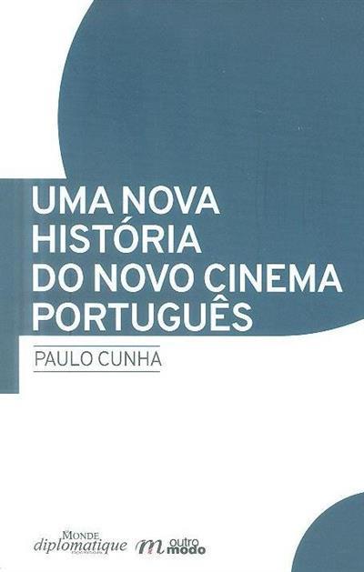 Uma nova história do novo cinema português (Paulo Cunha)