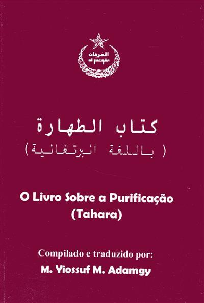 O livro sobre a purificação (tahara) (compil., trad. M. Yiossuf M. Adamgy)