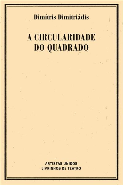 A circularidade do quadrado (Dimitris Dimitriádis)