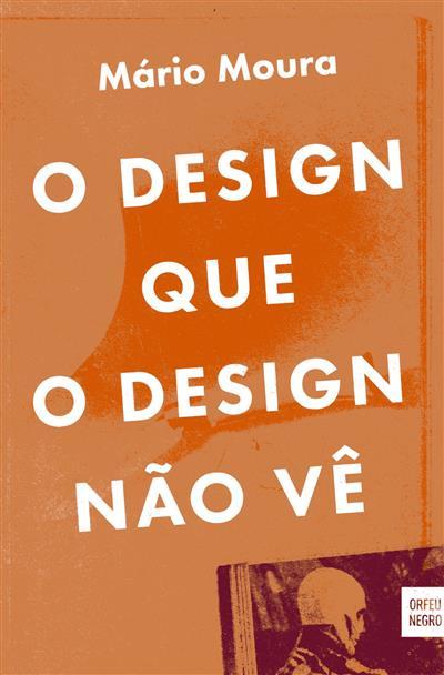 O design que o design não vê (Mário Moura)