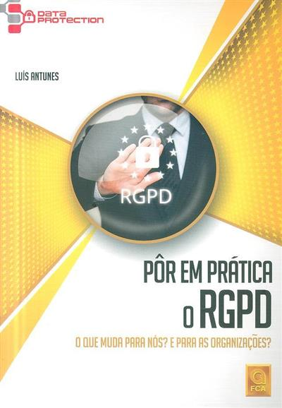 Pôr em prática o RGPD (Luís Antunes)