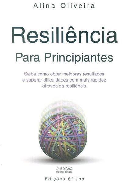 Resiliência para principiantes (Alina Oliveira)