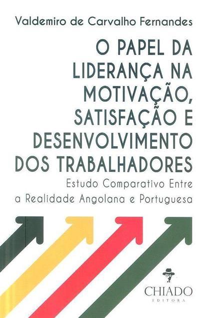 O papel da liderança na motivação, satisfação e desenvolvimento dos trabalhadores (Valdemiro de Carvalho Fernandes)