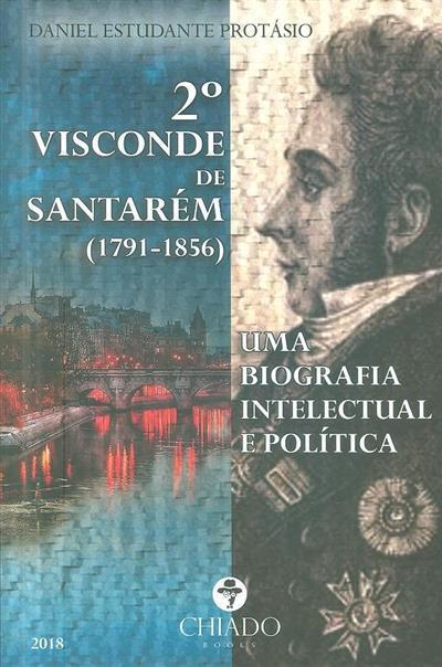 2º Visconde de Santarém (1791-1856) (Daniel Estudante Protásio)