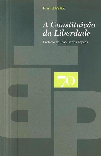 A constituição da liberdade (F. A. Hayek)