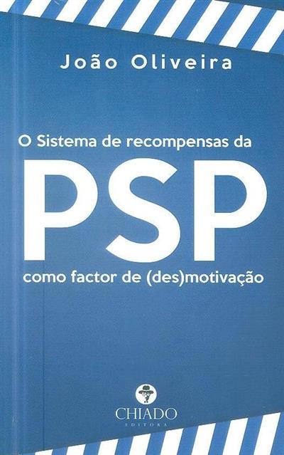O sistema de recompensas da PSP como factor de (des)motivação (João Oliveira)