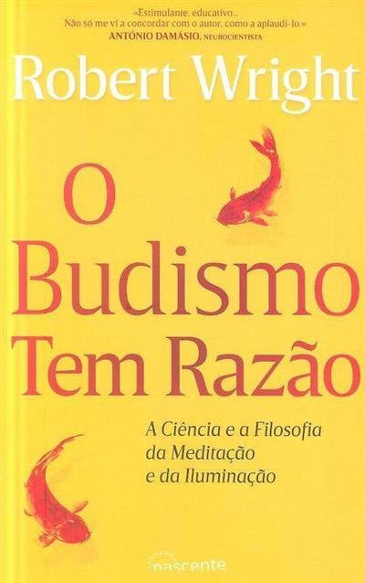 O Budismo tem razão (Robert Wright)