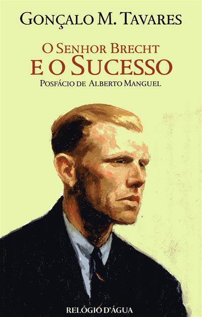O Senhor Brecht e o sucesso (Gonçalo M. Tavares)
