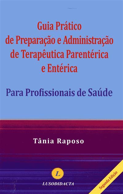 Guia prático de preparação e administração de terapêutica parenética e entérica (Tânia Raposo)