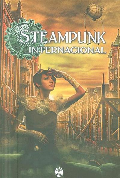 Steampunk Internacional (Anne Leinonen... [et al.])