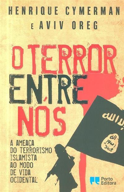 O terror entre nós (Henrique Cymerman, Aviv Oreg)