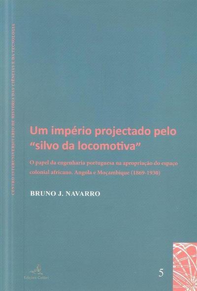 """Um império projectado pelo """"silvo da locomotiva"""" (Bruno J. Navarro)"""
