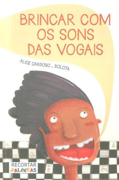 Brincar com os sons das vogais (Alice Cardoso)