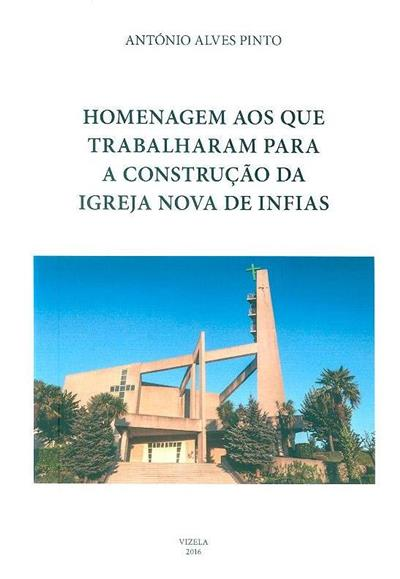 Homenagem aos que trabalharam para a construção da igreja nova de Infias (António Alves Pinto)