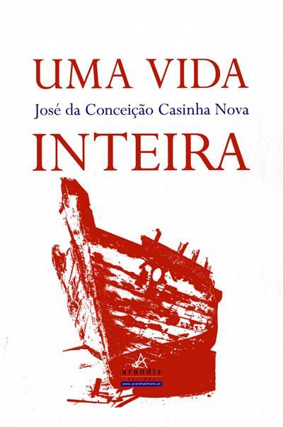 Uma vida inteira (José Conceição Casinha Nova)