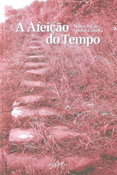 A afeição do tempo (Maria Lúcia Santos Cabrita)