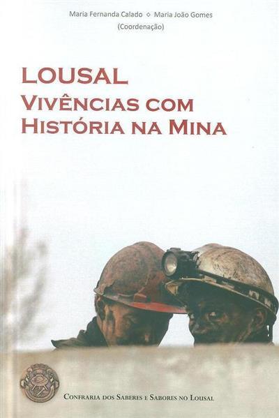 Lousal (coord. Maria Fernanda Calado, Maria João Gomes)