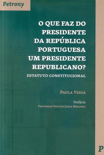 O que faz do Presidente da República portuguesa um presidente republicano? (Paula Veiga)