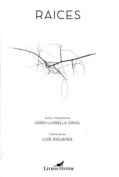 Raices (guión y fot. Jordi Llorella Oriol)