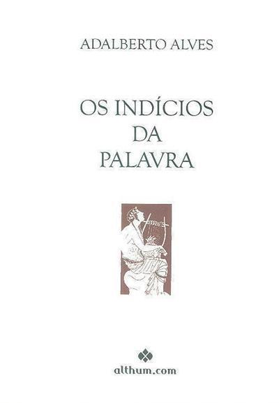 Os indícios da palavra (Adalberto Alves)