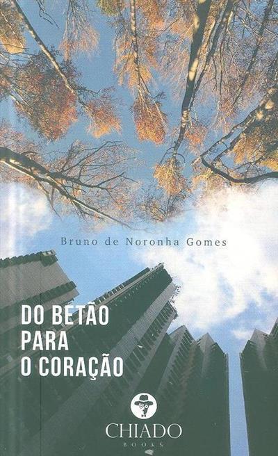 Do betão para o coração (Bruno de Noronha Gomes)