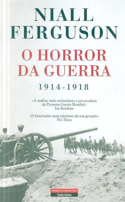 O horror da guerra, 1914-1918 (Niali Ferguson)