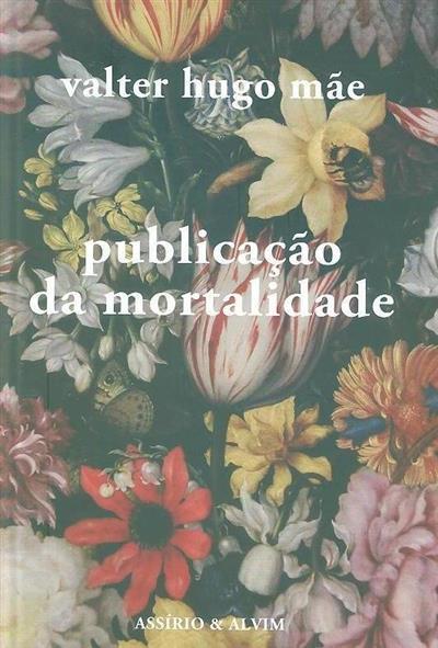 Publicação da mortalidade (Valter Hugo Mãe)