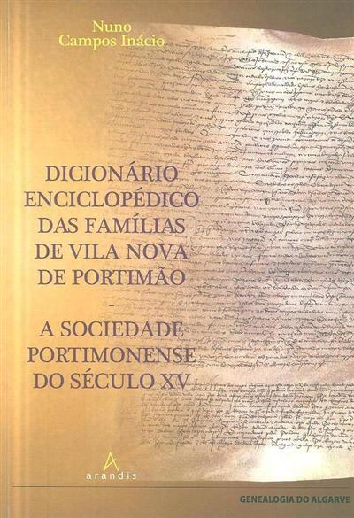 Dicionário enciclopédico das famílias de Vila Nova de Portimão (Nuno Campos Inácio)